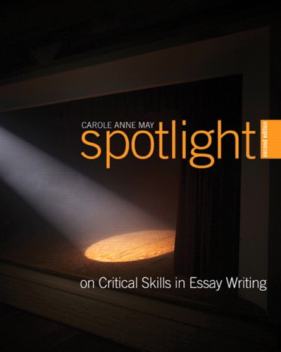 9780135029251: Spotlight on Critical Skills in Essay Writing, Second Edition (2nd Edition)