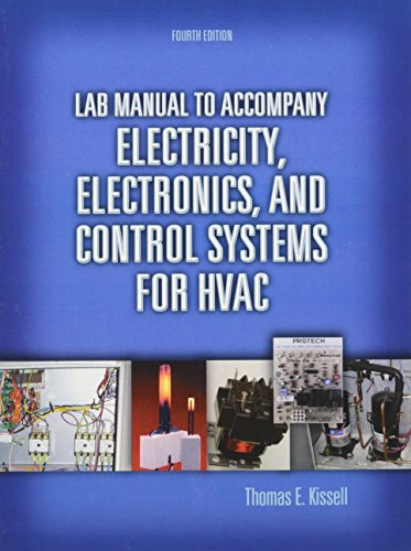Electricity, Electronics, and Control Systems for HVAC with Lab Manual (4th Edition): Kissell, ...
