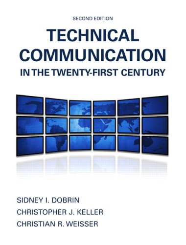 Technical Communication in the Twenty-First Century (2nd: Weisser, Christian R.,Keller,