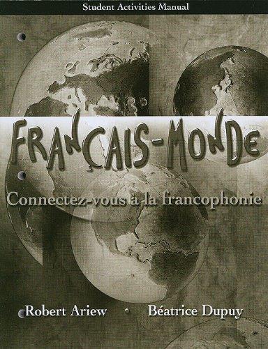 Student Activities Manual for Français-Monde: Connectez-vous à: Robert Ariew; Beatrice