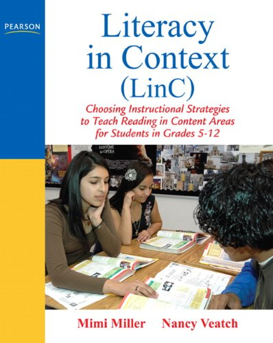 Literacy in Context : Choosing Instructional Strategies to Teach Reading in Content Areas for Students Grades 5-12
