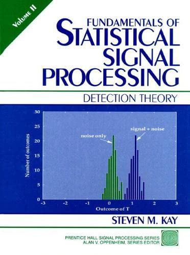 9780135041352: 002: Fundamentals of Statistical Signal Processing, Volume II: Detection Theory: Detection Theory Vol 2 (Prentice-hall Signal Processing Series)