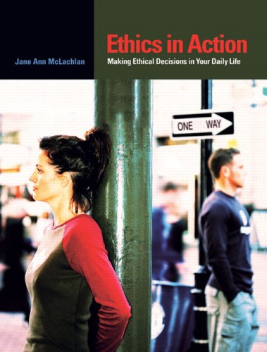 Ethics in Action: Making Ethical Decisions in: McLachlan, Jane Ann