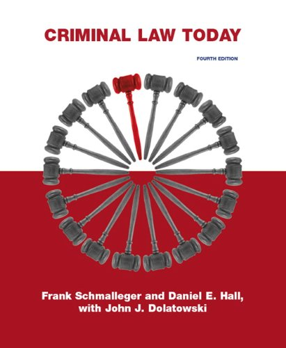 Criminal Law Today (4th Edition): Frank Schmalleger
