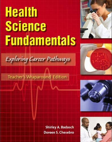 Health Science Fundamentls : Explorig Career Pathways: Shirley Badasch / Doreen Chesebro