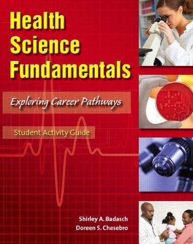 Student Activity Guide for Health Science Fundamentals: Badasch, Shirley A.; Chesebro, Doreen S.