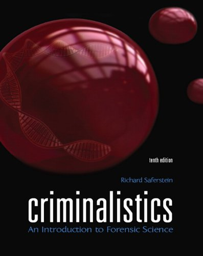 Criminalistics: An Introduction to Forensic Science (10th: Saferstein, Richard