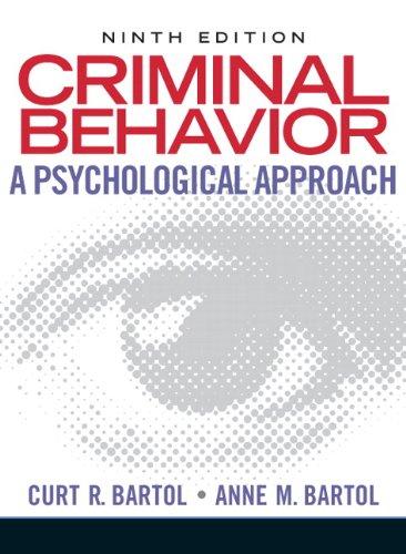 Criminal Behavior: A Psychological Approach (9th Edition): Curt R. Bartol,