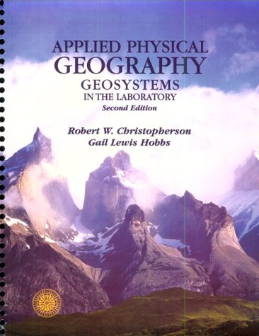 9780135054055: Applied Physical Geography: Geosystems in the Laboratory