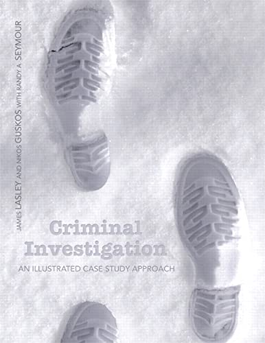 9780135057490: Criminal Investigation: An Illustrated Case Study Approach