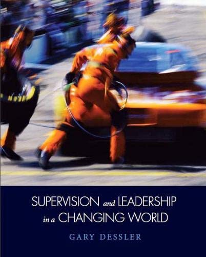 Supervision and Leadership in a Changing World: Gary Dessler