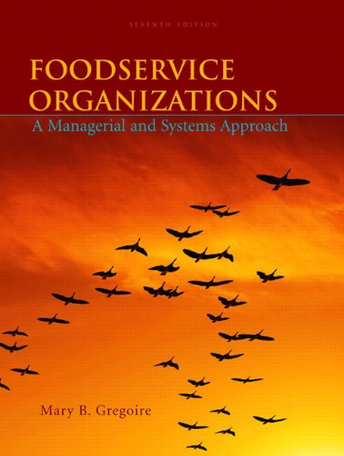 Foodservice Organizations: A Managerial and Systems Approach: Mary B. Gregoire