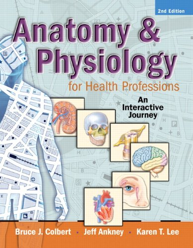 9780135060773: Anatomy & Physiology for Health Professions: An Interactive Journey, 2nd Edition