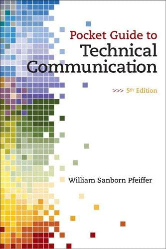 Pocket Guide to Technical Communication (5th Edition): Pfeiffer, William S.
