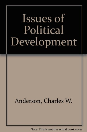 Issues of Political Development: Charles W. Anderson,