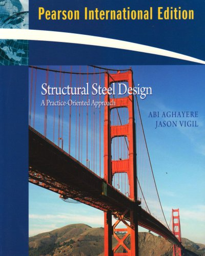 9780135064160: Structural Steel Design: A Practice Oriented Approach: International Edition