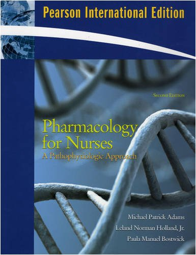 9780135064801: Pharmacology for Nurses, A Pathophysiologic Approach (Textbook & Workbook)