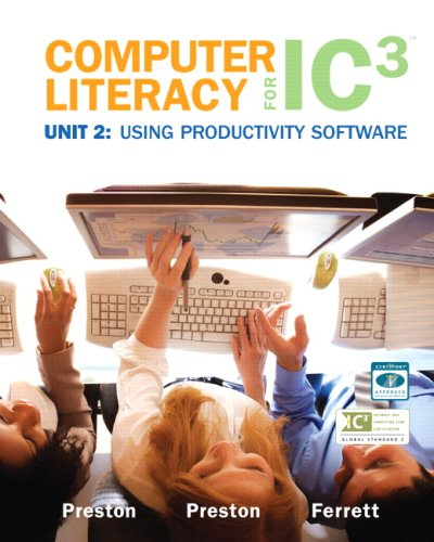 Computer Literacy for IC3 Unit 2: Using: John Preston, Sally