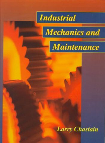 9780135069813: Industrial Mechanics and Maintenance