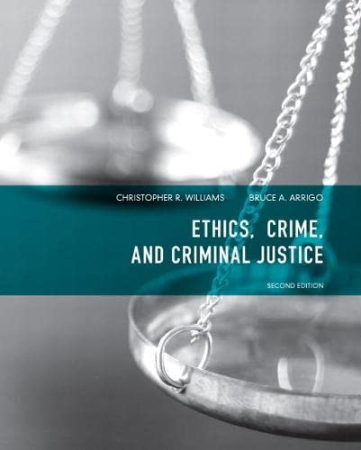 9780135071540: Ethics, Crime, and Criminal Justice (2nd Edition)