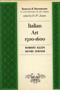 Italian Art, 1500-1600. (Sources & Documents in: Klein, Robert.