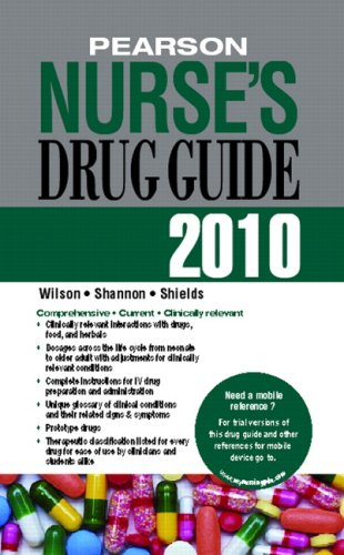 Pearson Nurse's Drug Guide 2010--Retail Edition (9780135076132) by Billie A. Wilson; Margaret T. Shannon; Kelly Shields