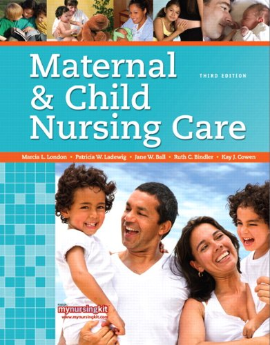 Maternal & Child Nursing Care (3rd Edition): Marcia L. London,