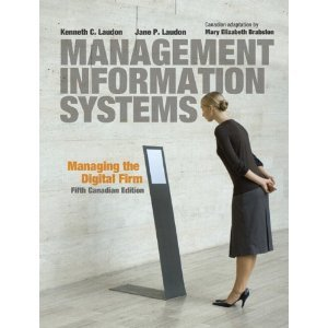 Management Information Systems: Managing the Digital Firm: Kenneth C. Laudon
