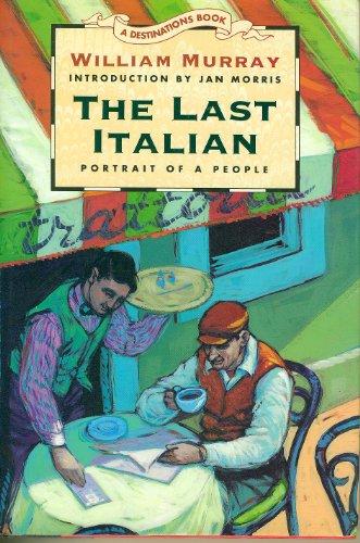 9780135082270: The Last Italian: Portrait of a People (DESTINATIONS)