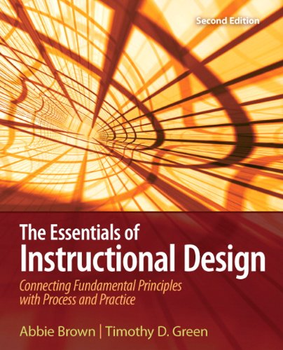 9780135084229: The Essentials of Instructional Design: Connecting Fundamental Principles with Process and Practice
