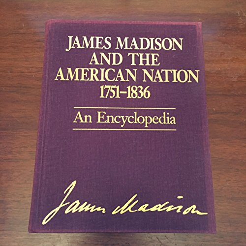 9780135084250: James Madison and the American Nation 1751-1836: An Encyclopedia