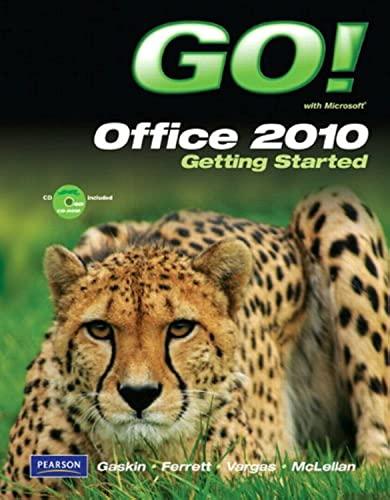 GO! with Microsoft Office 2010 Getting Started: Gaskin, Shelley; Ferrett,