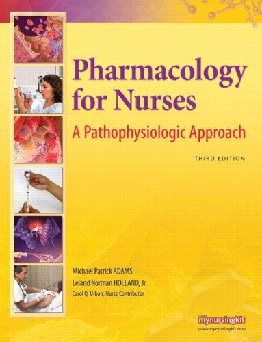 9780135089811: Pharmacology for Nurses: A Pathophysiologic Approach (3rd Edition)
