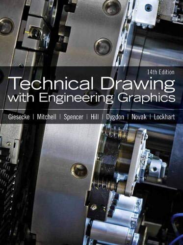 Technical Drawing with Engineering Graphics (14th Edition): Giesecke, Frederick E;