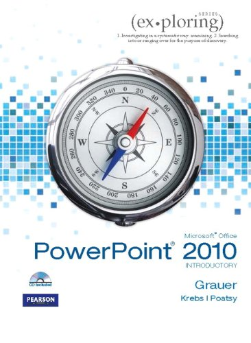 Exploring Microsoft Office PowerPoint 2010 Introductory (Custom: Grauer, Robert T.;