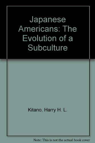 9780135094228: Japanese Americans: The Evolution of a Subculture