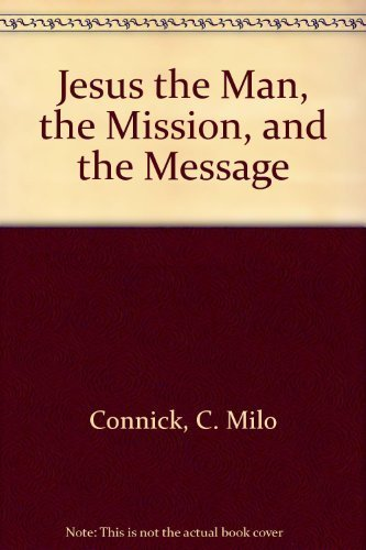 9780135095218: Jesus the Man, the Mission, and the Message