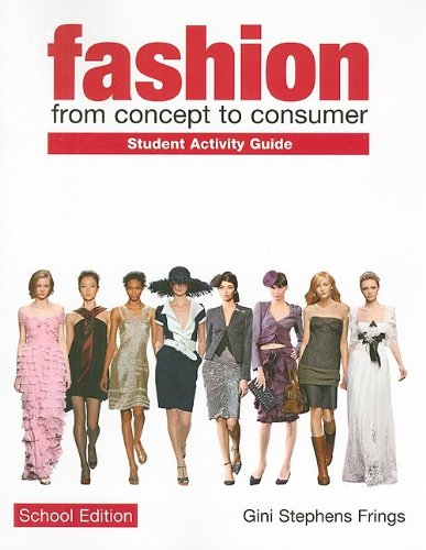 9780135096093: Student Activity Guide for Fashion: From Concept to Consumer, High School Edition