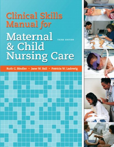 Clinical Skills Manual for Maternal and Child: Ruth C. Bindler,