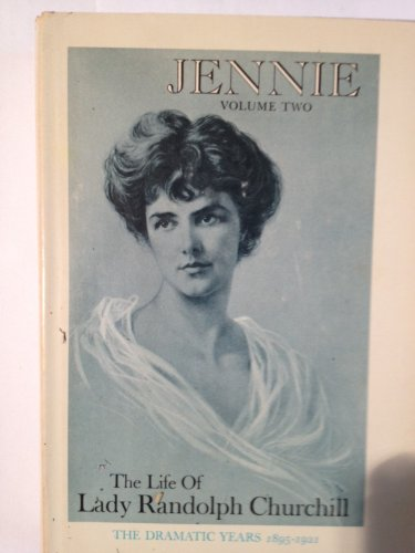 9780135097601: 002: Jennie: The Life of Lady Randolph Churchill, Vol. 2: The Dramatic Years, 1895-1921