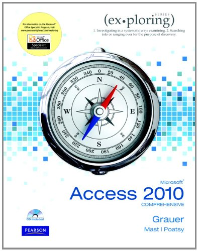 9780135098257: Exploring Microsoft Office Access 2010 Comprehensive