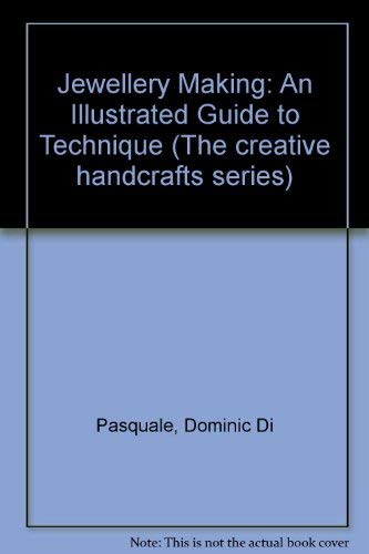 9780135098363: Jewellery Making: An Illustrated Guide to Technique (The creative handcrafts series)