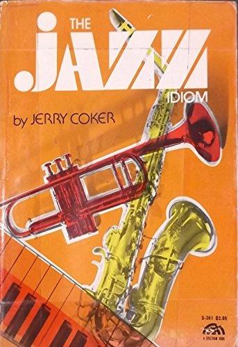 9780135098448: Jazz Idiom, The