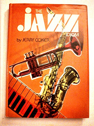 Jazz Idiom (A Spectrum book): Jerry Coker
