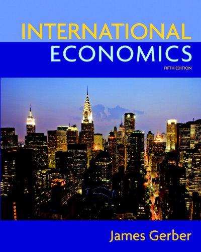 International Economics (5th Edition) (The Pearson Series: Gerber, James