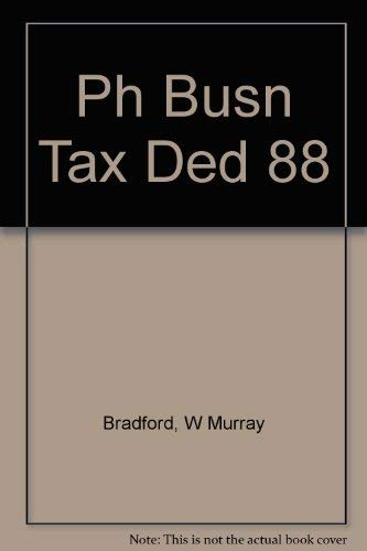 Ph Busn Tax Ded 88 (0135103231) by Bradford, W Murray