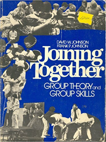 Joining Together: Group Theory and Group Skills: David W Johnson,