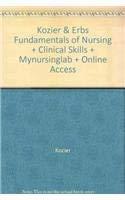 9780135106396: Kozier & Erbs Fundamentals of Nursing + Clinical Skills + Mynursinglab + Online Access