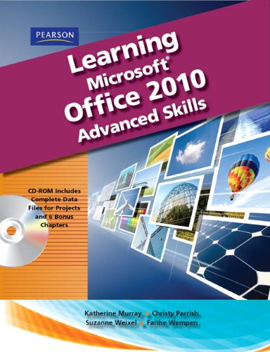 Learning Microsoft Office 2010, Advanced Student Edition: Faithe Wempen, Weixel,
