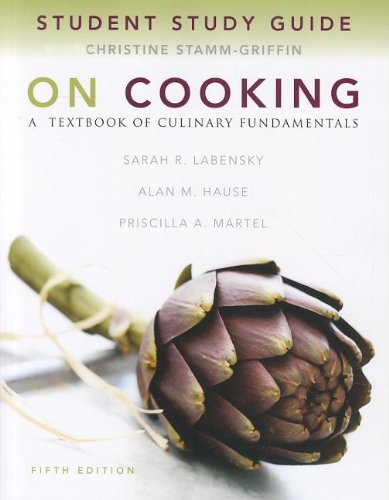 Study Guide for On Cooking: A Textbook: Martel, Priscilla A.,